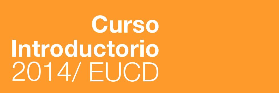 Escuela Universitaria Centro de Diseño | Curso Introductorio 2014