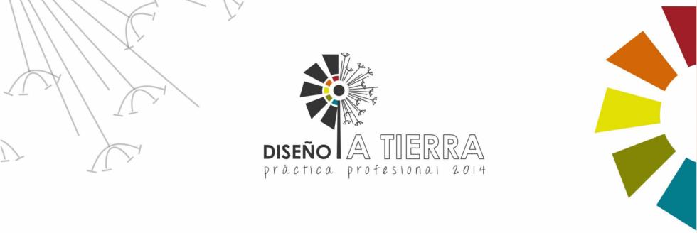 "Práctica Profesional 2014: ""Diseño a tierra"""