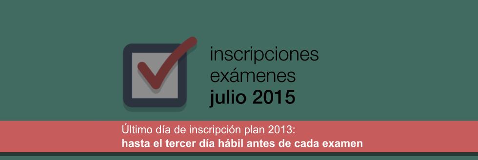 Inscripciones exámenes y período julio 2015