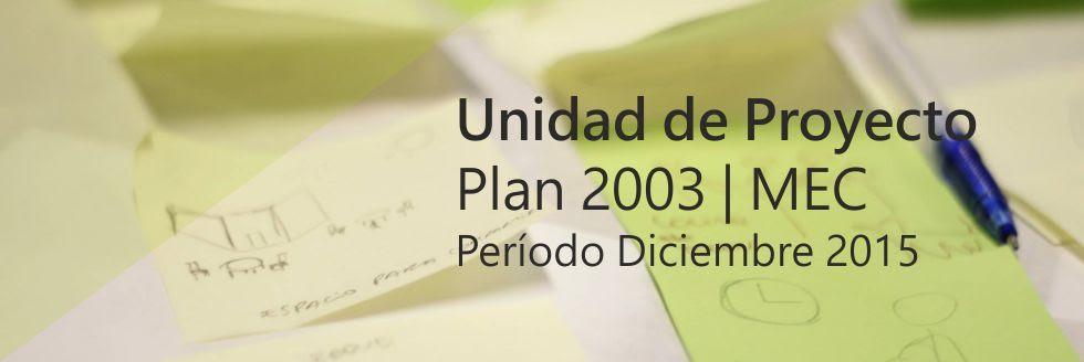 Unidad de Proyecto PLAN 2003
