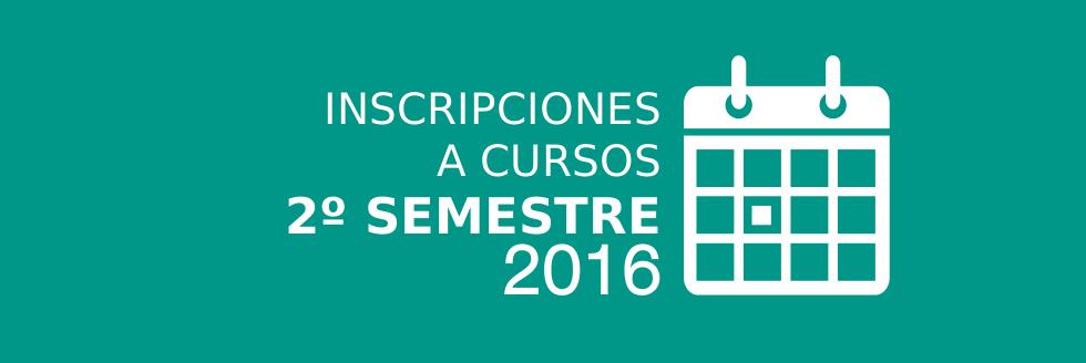 Inscripciones 2do semestre 2016, elección de horario y listado de cursos