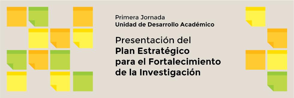 Presentación del Plan Estratégico para el Fortalecimiento de la Investigación | Unidad de Desarrollo Académico EUCD