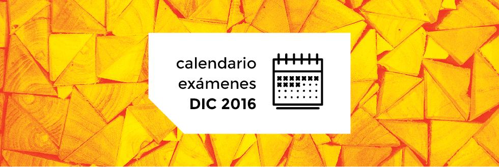 Calendario de exámenes período DICIEMBRE 2016