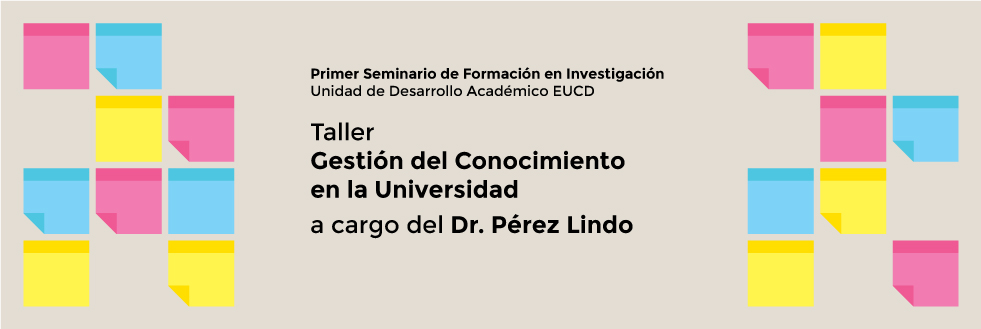Taller | Gestión del Conocimiento en la Universidad | Unidad de Desarrollo Académico EUCD