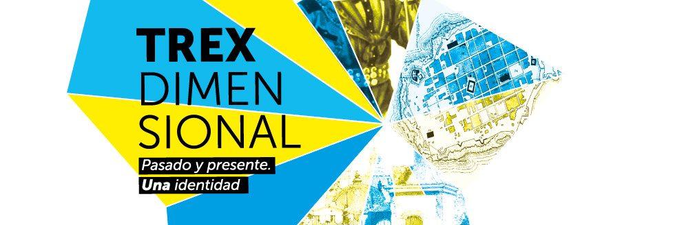 Desfile + Exposición | Trexdimensional. Pasado y presente. Una identidad