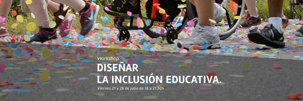 Convocatoria | Workshop: Diseñar la Inclusión Educativa