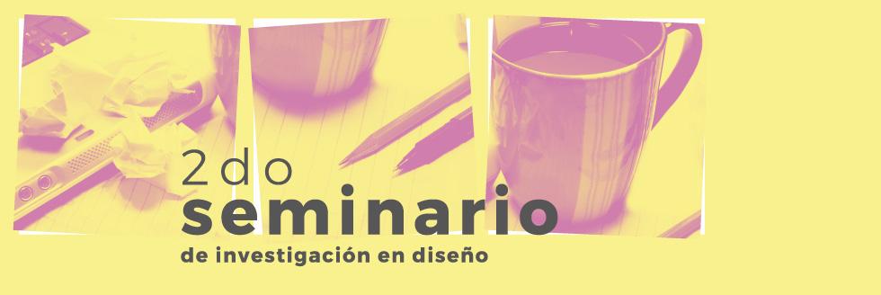 2do. Seminario de Investigación en Diseño | Formulación de proyectos de investigación