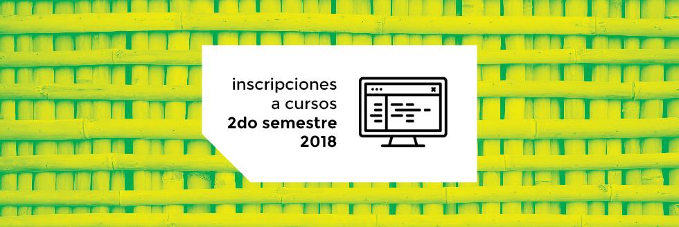 Inscripciones a cursos y elección de turno | 2do semestre 2018