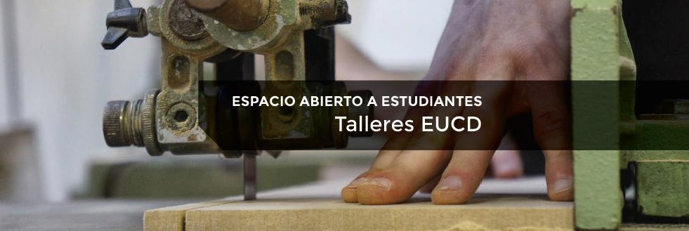 Talleres EUCD | Espacio abierto a estudiantes – 2do semestre 2019