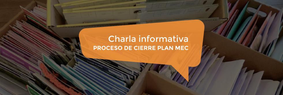 Charla informativa | Proceso de cierre Plan MEC