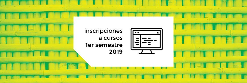 Inscripciones a Cursos   1er semestre 2019