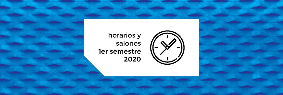 Horarios y Salones | 1er semestre 2020
