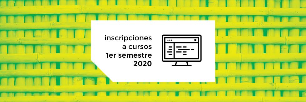 Inscripciones a Cursos | 1er semestre 2020