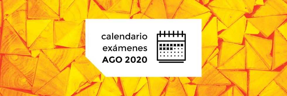 Calendario de Exámenes | período AGOSTO 2020
