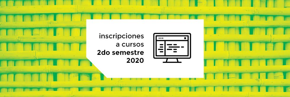 Inscripciones a Cursos | 2do semestre 2020
