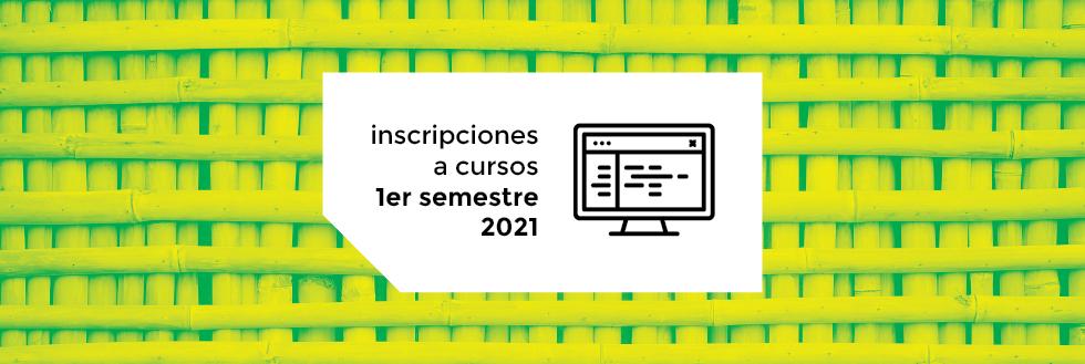 Inscripciones a Cursos | 1er semestre 2021