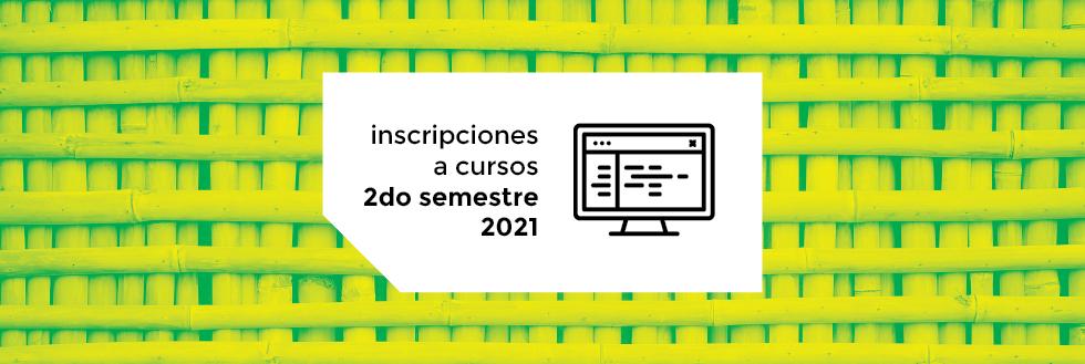 Inscripciones a Cursos | 2do semestre 2021