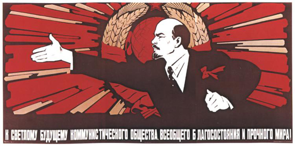 """02. Lenin en un poster de los primeros años soviéticos. """"Hacia el luminoso futuro de la sociedad comunista. Bienestar para todos y paz duradera!""""."""