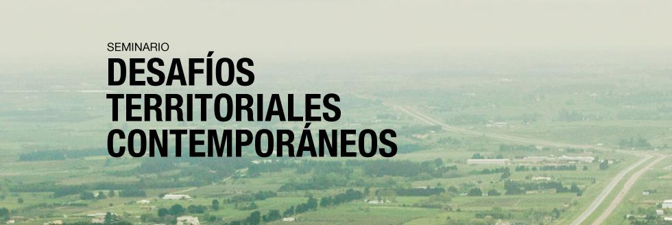 Seminario: Desafíos territoriales contemporáneos
