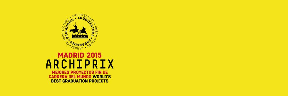Archiprix Internacional, Madrid- 2015
