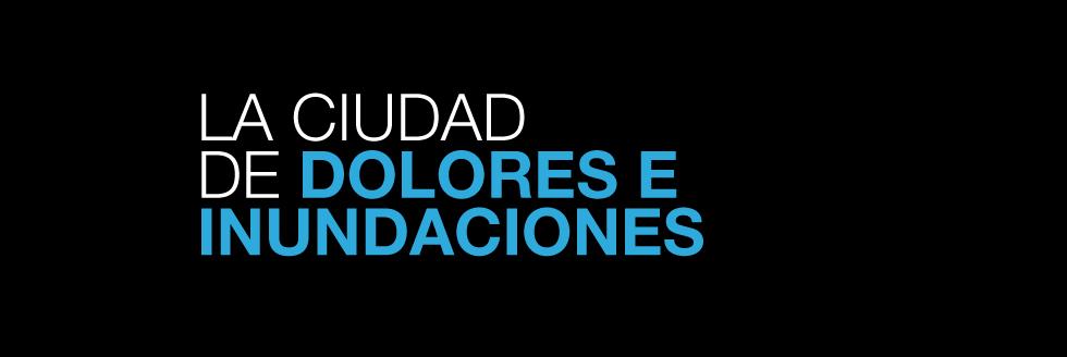 LA CIUDAD DE DOLORES Y LAS INUNDACIONES: TRABAJO VOLUNTARIO