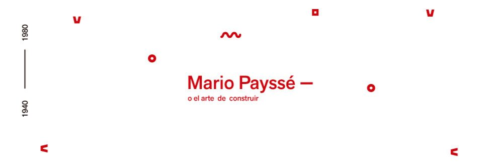 Exposición: Mario Payssé o el arte de construir