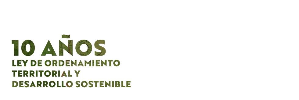 Reflexiones académicas. A 10 años de la Ley de Ordenamiento Territorial y Desarrollo Sostenible