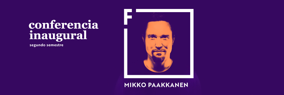 Conferencia Inaugural segundo semestre 2018 | Mikko Paakkanen
