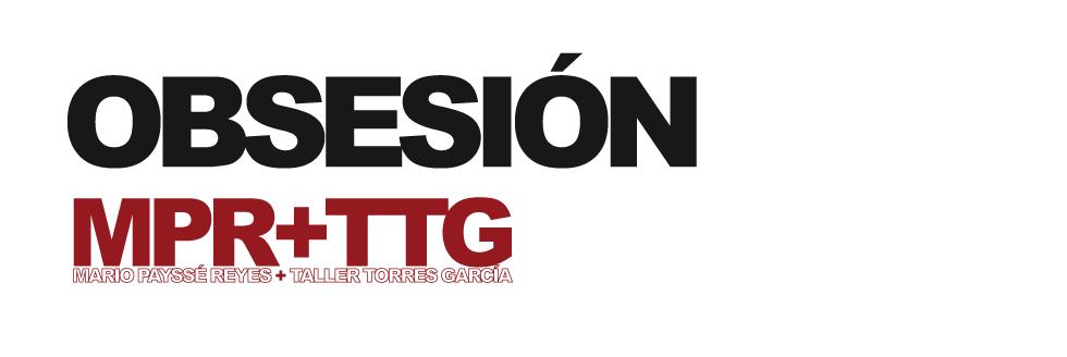 Exposición: Obsesión; MPR+TTG