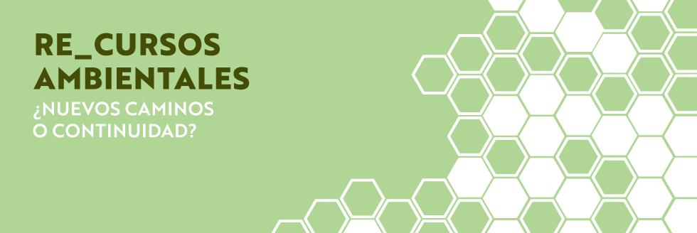 XVI Jornadas Ambientales RETEMA: Re_CURSOS Ambientales ¿Nuevos caminos o continuidad?