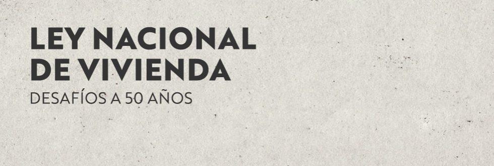 """Exposición: """"Ley Nacional de Vivienda – Desafíos a 50 años"""""""