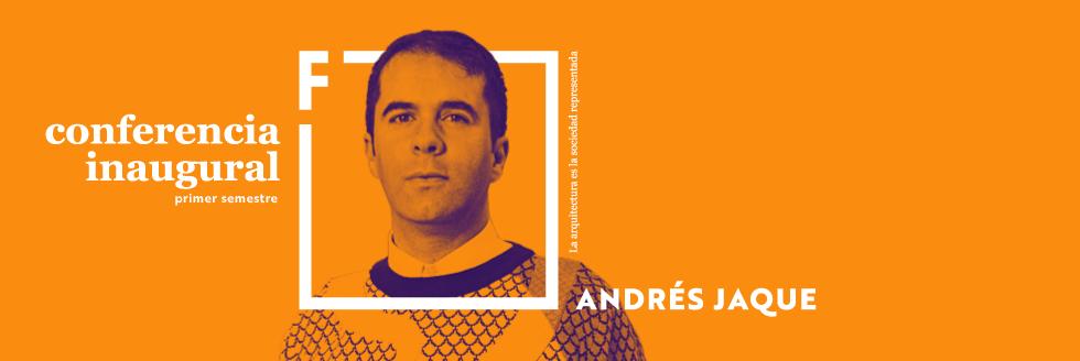 Conferencia Inaugural primer semestre 2019 | Andrés Jaque