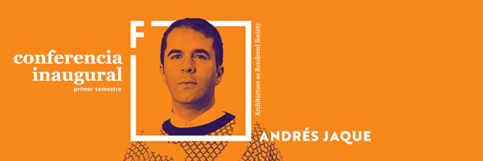 Conferencia Inaugural primer semestre 2019 | Andés Jaque