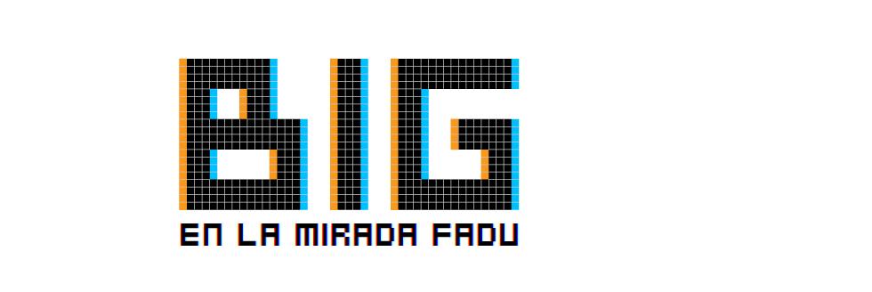 Exposición: Big en LA MIRADA de FADU