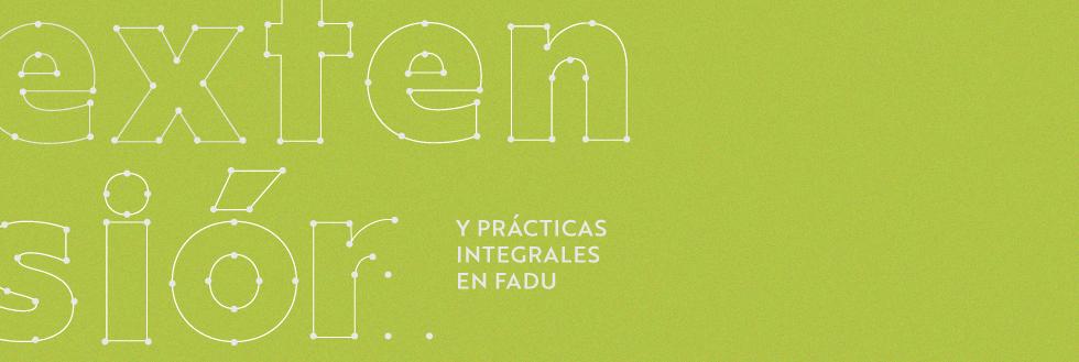 Extensión y prácticas integrales en FADU