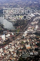 Seminario Internacional: Desbordes Urbanos